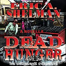Dead Hunger VI.5: The Shelburne Chronicle Audiobook by Eric A. Shelman Narrated by Eric A Shelman