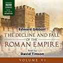 The Decline and Fall of the Roman Empire, Volume VI Audiobook by Edward Gibbon Narrated by David Timson
