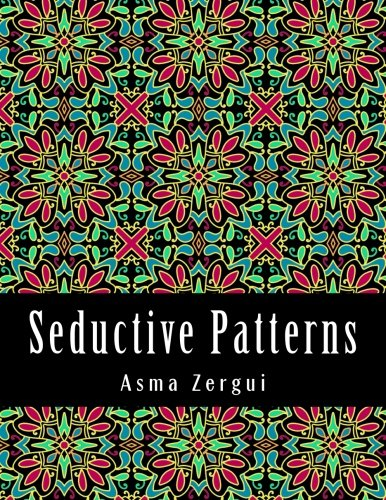 Seductive Patterns: Adult Coloring Book