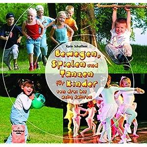 Bewegen, Spielen und Tanzen für Kinder von drei bis acht Jahren