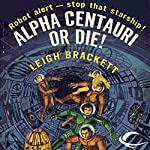 Alpha Centauri or Die! | Leigh Brackett