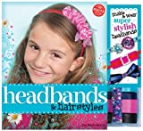Headbands & Hairstyles: Made & Wear Super Stylish Headbands (Klutz)