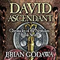 David Ascendant: Chronicles of the Nephilim, Book 7 (       UNABRIDGED) by Brian Godawa Narrated by Brian Godawa
