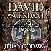 David Ascendant: Chronicles of the Nephilim, Book 7 | Brian Godawa