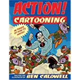 Action! Cartooning ~ Ben Caldwell