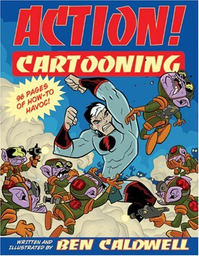 Action! Cartooning: 96 Pages of How-to Havoc!