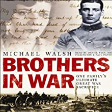 Brothers in War Audiobook by Michael Walsh Narrated by Daniel Ryan, Nigel Pilkington, Paul Panting