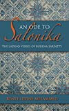 img - for An Ode to Salonika: The Ladino Verses of Bouena Sarfatty (Indiana Series in Sephardi and Mizrahi Studies) book / textbook / text book