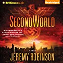 SecondWorld (       UNABRIDGED) by Jeremy Robinson Narrated by Phil Gigante