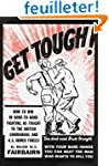 Get Tough!: How to Win in Hand-To-Han...