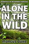Alone in the Wild: The Essentials of...