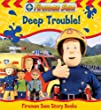 Fireman Sam: Deep Trouble (Fireman Sam Story Books)