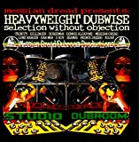 Messian Dread Presents A Heavyweight Dubwise Selection Without Objection