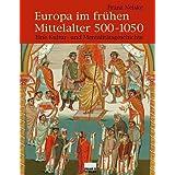 """Europa im fr�hen Mittelalter 500-1050: Eine Kultur- und Mentalit�tsgeschichtevon """"Franz Neiske"""""""