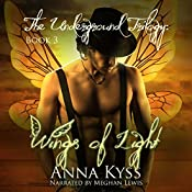 Wings of Light: The Underground Trilogy Volume 3 | Anna Kyss