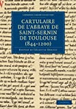 Cartulaire de l'Abbaye de Saint-Sernin de Toulouse (844-1200) (Cambridge Library Collection - History)