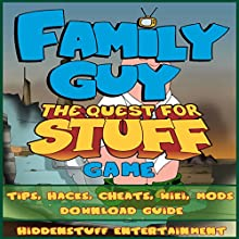 Family Guy Quest for Stuff Game Tips, Hacks, Cheats, Wiki, Mods, Download Guide (       UNABRIDGED) by  Hiddenstuff Entertainment Narrated by Celeste Davis