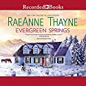 Evergreen Springs: Haven Point Audiobook by RaeAnne Thayne Narrated by Celeste Ciulla
