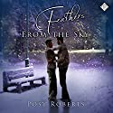 Feathers from the Sky Audiobook by Posy Roberts Narrated by Paul Morey