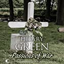 Passions of War (       UNABRIDGED) by Hilary Green Narrated by Penelope Freeman