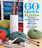 60 Quick Knits from America's Yarn Shops: Everyone's Favorite Projects in Cascade 220® and 220 Superwash®