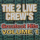 Greatest Hits 1 2 Live Crew