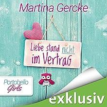 Liebe stand nicht im Vertrag (Portobello Girls 2) Hörbuch von Martina Gercke Gesprochen von: Dagmar Bittner