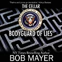 Bodyguard of Lies: The Cellar Series (       UNABRIDGED) by Bob Mayer Narrated by Diane Havens