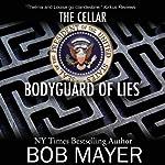 Bodyguard of Lies: The Cellar Series | Bob Mayer