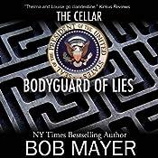 Bodyguard of Lies: The Cellar Series | [Bob Mayer]