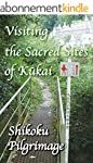 Visiting the Sacred Sites of Kukai: A...