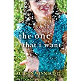 The One That I Want: A Novelby Allison Winn Scotch