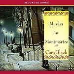 Murder in Montmartre: An Aimée Leduc Investigation, Book 6 | Cara Black