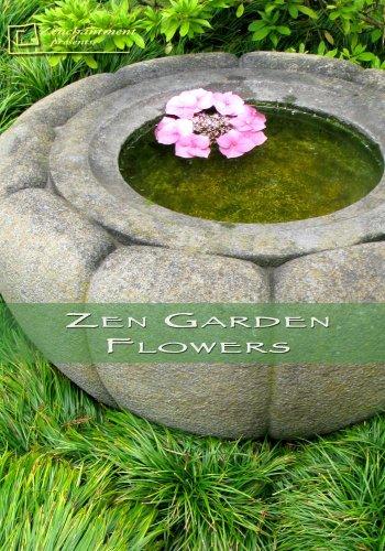 Zen Garden Flowers- Meditation & Relaxation