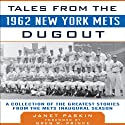 Tales from the 1962 New York Mets Dugout: A Collection of the Greatest Stories from the Mets Inaugural Season Audiobook by Janet Paskin Narrated by Mark Turetsky