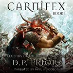 Carnifex: Legends of the Nameless Dwarf, Volume 1 | D. P. Prior