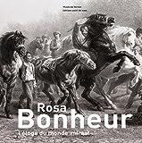 Rosa Bonheur : L'�loge du monde animal