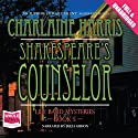 Shakespeare's Counselor Audiobook by Charlaine Harris Narrated by Julia Gibson