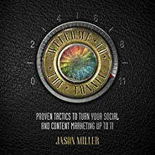 Welcome to the Funnel: Proven Tactics to Turn Your Social and Content Marketing up to 11 (       UNABRIDGED) by Jason Miller Narrated by Jeff Augustine