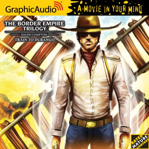 Border Empire Trilogy 3 : Train to Durango by Ralph Compton (2013, CD)