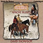 Apache Blood: Wilderness Series, Book 12 (       UNABRIDGED) by David Thompson Narrated by Rusty Nelson