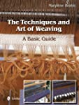 The Techniques and Art of Weaving: A...