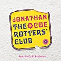 The Rotters' Club (       UNABRIDGED) by Jonathan Coe Narrated by Colin Buchanan