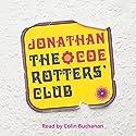 The Rotters' Club Hörbuch von Jonathan Coe Gesprochen von: Colin Buchanan