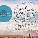 Sehnsucht ist ein Notfall Hörbuch von Sabine Heinrich Gesprochen von: Sabine Heinrich