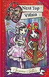 Ever After High: 01 Next Top Villain: A School Story (Ever After High School Stories)