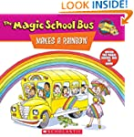 The Magic School Bus Makes A Rainbow:...
