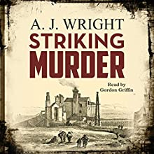 Striking Murder Audiobook by A. J. Wright Narrated by Gordon Griffin