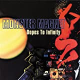 "Dopes to Infinityvon ""Monster Magnet"""