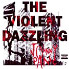 The Violent Dazzling [Explicit]